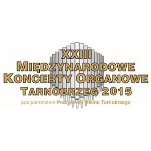 Program XXIII Międzynarodowych Koncertów Organowych Tarnobrzeg 2015