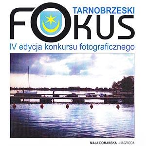 """Protokół IV Edycji Konkursu Fotograficznego  """"Tarnobrzeski Fokus"""" 2015"""