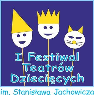 Zapraszamy do udziału w I Festiwalu Teatrów Dziecięcych