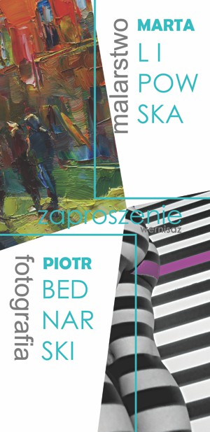 Wernisaż wystawy Malarstwo MARTA LIPOWSKA, Fotografia PIOTR BEDNARSKI – fotorelacja